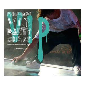 PREMIUM V.I.P. PARTY 2017. 7. 2 NAGOYA NIPPON GAISHI HALL (Blu-ray)*UKFC ONLINE 限定販売
